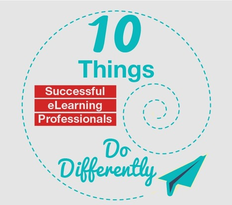 10 Things Successful eLearning Professionals Do Differently | APRENDIZAJE | Scoop.it