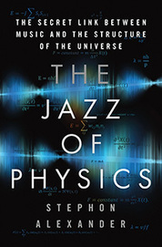 Dr. Stephon Alexander — The Jazz of Physics: The Secret Link Between Music and the Structure of the Universe (Science Salon # 6) | Books, Photo, Video and Film | Scoop.it