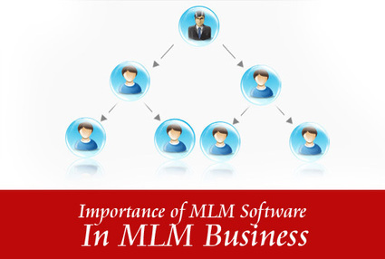 Role of Multilevel Marketing Software, MLM Software in MLM Business | | MLMBusinessTips | Scoop.it