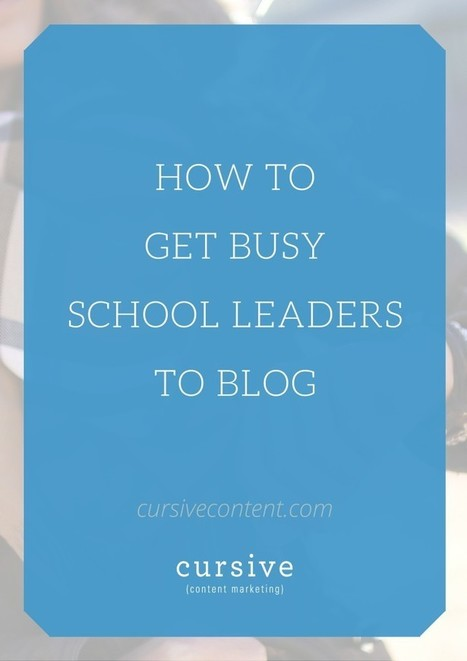 How to Get Busy School Leaders to Blog | School Leadership for 21st Century | Scoop.it
