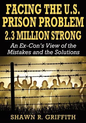 Abusing Prisoners Decreases Public Safety --An interview with educator, author, and former prisoner Shawn Griffith | And Justice For All | Scoop.it