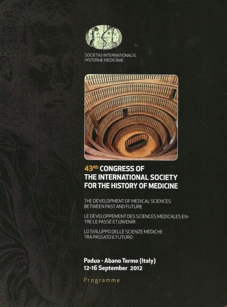 10-09-2012. 43th Congress of the International Society for the History of Medicine. Padua University, (Italy).   Michael Servetus. Discovered  new works and true Identity. Proofs, lectures and International Congresses.   Scoop.it