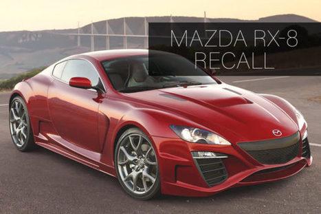 Mazda Recalls Almost 70k RX-8 Sports Cars   Product Recalls   Scoop.it