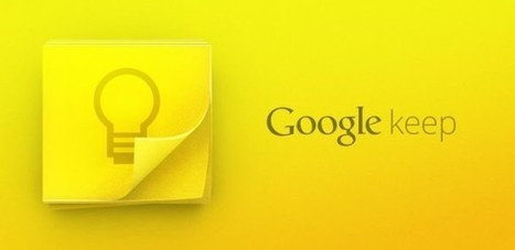 Google Keep dispo sur le Play Store (le concurrent d'Evernote signé Google) | Problématique 2 | Scoop.it