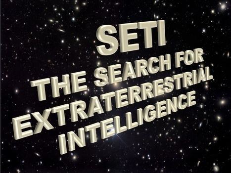 SETI: The Search for Extraterrestrial Intelligence | Science and Space: Exploring New Frontiers | Scoop.it