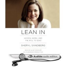 Amazon.com: Lean In: Women, Work, and the Will to Lead (Audible Audio Edition): Sheryl Sandberg, Elisa Donovan: Books | Career Growth Today | Scoop.it