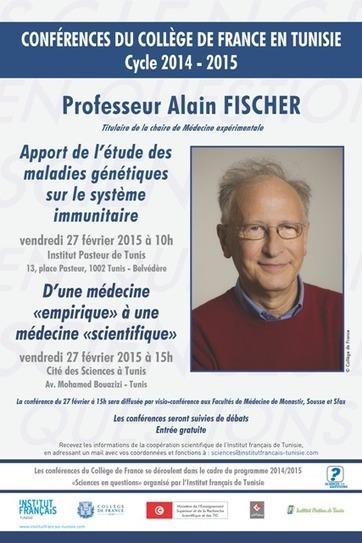 """Conférence du Pr Alain Fischer, 27 février 2015, """"Apport de l'étude des maladies génétiques sur le système immunitaire""""   Institut Pasteur de Tunis-معهد باستور تونس   Scoop.it"""