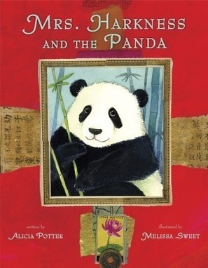 Mrs. Harkness and the Panda by  Alicia Potter;  illustrated by Melissa Sweet | Black-Eyed Susan Picture Books  2013 - 2014 | Scoop.it