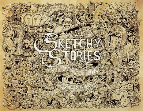 Sketchy Stories - Doodle Art of Kerby Rosanes | Illustrators, artists, photographers | Scoop.it