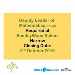 Deputy Leader of Mathematics (TRL2C) @BentleyWoodSch – UKEd.Careers | ICTmagic | Scoop.it