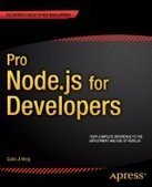 Pro Node.js for Developers - PDF Free Download - Fox eBook | IT Books Free Share | Scoop.it