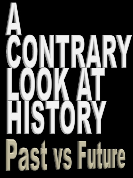 A Contrary Look at History: Past vs Future | David Brin's Collected Articles | Scoop.it