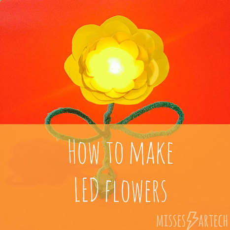 Paper circuit tutorial : How to make LED flowers | MissesArtech | iPads, MakerEd and More  in Education | Scoop.it