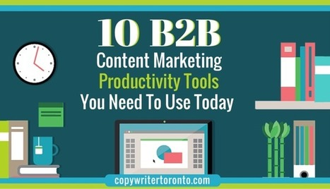 10 B2B Content Marketing Productivity Tools You Need to Use Today   Social Media   Scoop.it