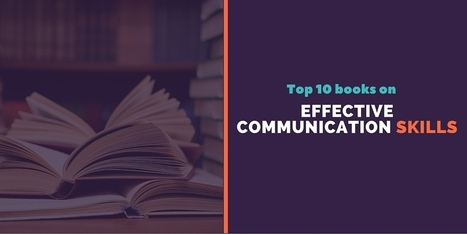 Top 10 Books On How to improve Effective Communication Skills | Agile For Startups | Scoop.it