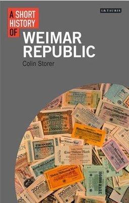 Short History of the Weimar Republic   Weimar Studies Network   Modern History   Scoop.it