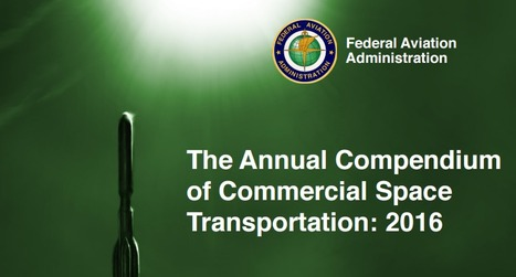 The FAA has released its Annual Compendium of Commercial Space Transportation for 2016 | More Commercial Space News | Scoop.it
