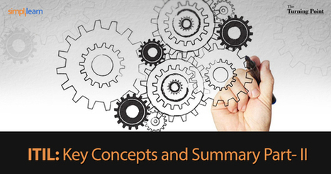 ITIL: Key Concepts and Summary Part- II - A Simplilearn Blog | Service Delivery | Scoop.it