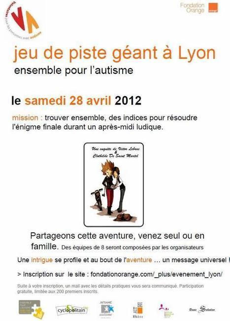 Jeu de piste géant à Lyon : ensemble pour l'autisme - 28 Avril 2012 - Centre de Ressources Autisme Rhône-Alpes | Autisme actu | Scoop.it