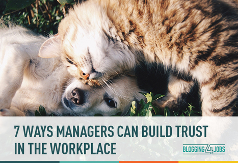 7 Ways Managers Can Build Trust in the Workplace | Blogging4Jobs | Salesforce Development Thoughts from Forum NZ | Scoop.it