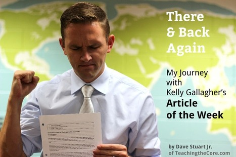 There and Back Again: My Journey with Gallagher's Article of the Week Assignment - Dave Stuart Jr. | AdLit | Scoop.it