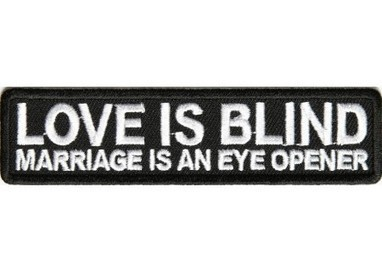 Love Is Blind Marriage Is An Eye Opener Patch | Patches for Motorcycle Rider Jackets | Scoop.it