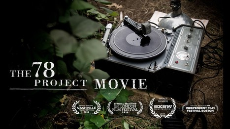 The 78 Project [Film] - a journey to connect with the haunting recordings of the past | Hauntology | Scoop.it