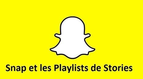 Snapchat supprime l'Auto-Advance et lance les playlists de Stories | Chiffres et infographies | Scoop.it