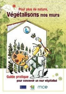 Un guide pour végétaliser les murs des maisons et immeubles | Agriculture urbaine, architecture et urbanisme durable | Scoop.it