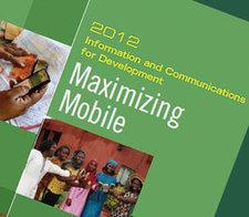 IC4D worldbank 2012 report: growth - evolution - impact of mobile apps in agriculture, health and financial services | Gestion des connaissances et TIC pour le développement | Scoop.it