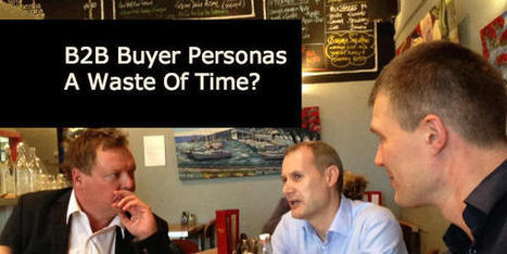 B2B Buyer Personas - A Waste of Time? -   content marketing   Scoop.it