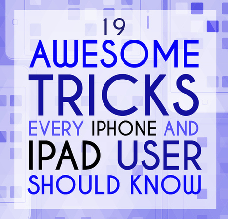 19 Mind-Blowing Tricks Every iPhone And iPad User Should Know | Studying Teaching and Learning | Scoop.it