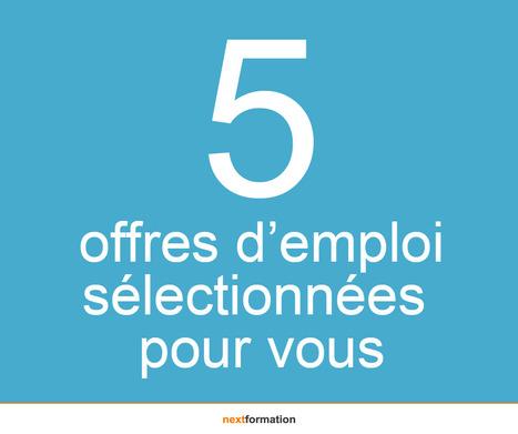 5 offres d'emploi à pourvoir #24 - Octobre 2016 [Nextformation] | Actualités Emploi et Formation - Trouvez votre formation sur www.nextformation.com | Scoop.it