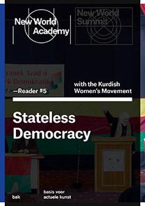 New World Academy Reader #5: Stateless Democracy, realized with Kurdish Women's Movement | art move | Scoop.it