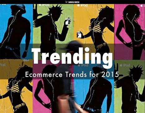 Ecommerce Trends 2015 via @Curagami & Haiku Deck | Ecom Revolution | Scoop.it
