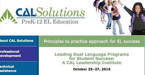 CAL Solutions: Leading Dual Language Programs for Student Success October 2016 | ¡CHISPA!  Dual Language Education | Scoop.it