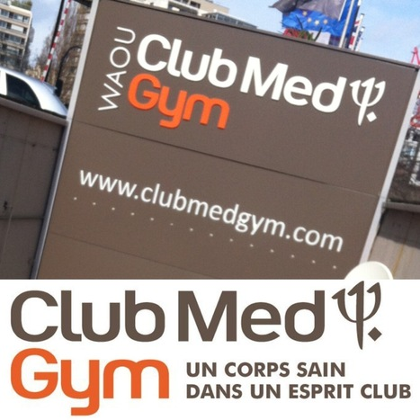 Club Med Gym devient CMG Sports Club | Mass marketing innovations | Scoop.it