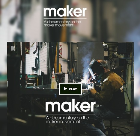 Maker - A Documentary on the Maker Movement | Manufacturing In the USA Today | Scoop.it