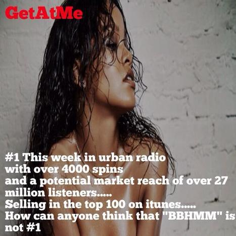 """GetAtMe Rihanna goes to #1 in Urban Radio with """"BBHMM"""" 