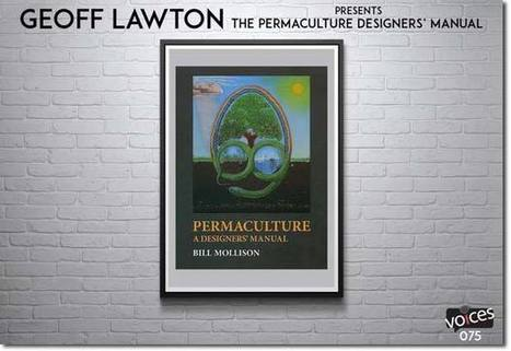 Geoff Lawton Presents: Permaculture – A Designers' Manual (Podcast) | The Good Life | Scoop.it