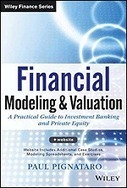 Financial Modeling and Valuation: A Practical Guide to Investment Banking and Private Equity | by  Paul Pignataro | ISBN: 9781118558768 | Discounted Cash Flow Analysis. Precedent Transactions Analysis | Private Equity | Scoop.it