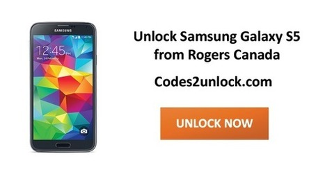How to Unlock Samsung Galaxy S5 from Rogers Canada by Network Unlock Code | Codes2unlock.com | Unlocking Instructions | Scoop.it
