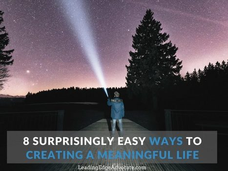 8 Surprisingly Easy Ways to Create a Meaningful Life | Fit as a fiddle | Scoop.it