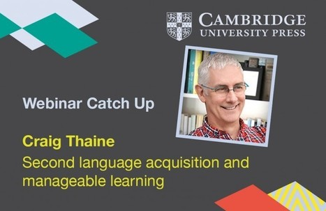 Second language acquisition and manageable learning - Craig Thaine - Cambridge Conversations | Mundos Virtuales, Educacion Conectada y Aprendizaje de Lenguas | Scoop.it