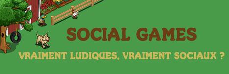 Social games, vraiment sociaux, vraiment ludiques ? | Gamification World | Scoop.it