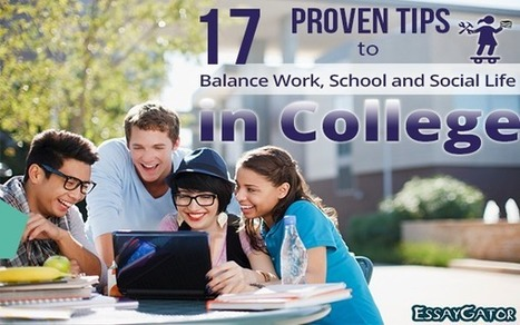 17 Proven Tips to Balance Work, School and Social Life in College | Academic Writing Service | Scoop.it