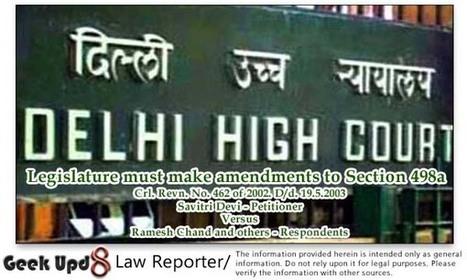 Delhi High Court : Legislature must make amendments to Section 498a | 498a IPC - Indian Dowry Law | Scoop.it