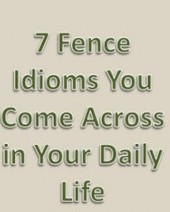 7 Fence Idioms You Come Across in Your Daily Life | Outoor Fencing | Scoop.it