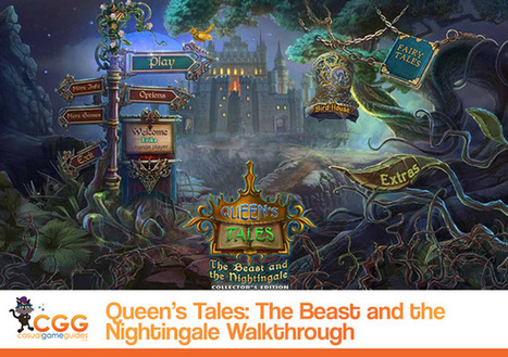 Queen's Tales: The Beast and the Nightingale Walkthrough: From CasualGameGuides.com | Casual Game Walkthroughs | Scoop.it