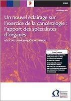 Un nouvel éclairage sur l'exercice de la cancérologie : l'apport des spécialistes d'organes - Institut National Du Cancer | Cancer et organisation des soins : actus réglementaires | Scoop.it